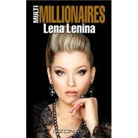 MultiMILLIONAIRES, Лена Ленина
