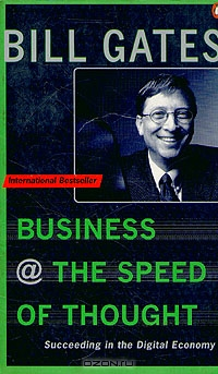 Business @ the speed of thought, Bill Gates